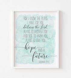 For I Know The Plans I Have For You To Give You Hope And a Future, Jeremiah 29:11, Scripture Printable by LilaPrints. Bible Verse Print Christian Wall Art. Perfect artwork for the modernist home or office. Modern, chic, sophisticated #Biblequotes #homedecorating #kitchenwalldecorideas #wallart