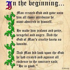 In the beginning...man created God.
