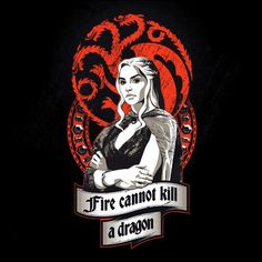 Fire Cannot Kill A Dragon T-Shirt - Game of Thrones T-Shirt is $11 today at Unamee!
