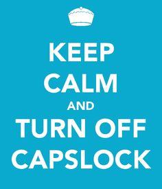 Keep calm and turn off caps lock.  HR Humour.  Quote.  Career.  Computing.  IT
