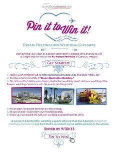 "Pin it to Win It Dream #DestinationWedding Giveaway. Create a board & title it ""Dream Destination Wedding."""