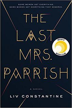 The Last Mrs. Parrish: A Novel: Liv Constantine: 9780062667571: AmazonSmile: Books