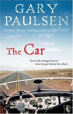 The Car by Gary Paulsen. $6.99. Reading level: Ages 12 and up. Author: Gary Paulsen. Publisher: Graphia (November 1, 2006). Publication: November 1, 2006
