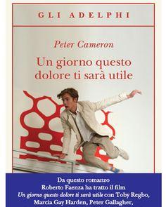 Un Giorno Questo Dolore Ti Sarà Utile - Peter Cameron