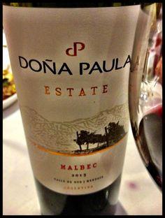 El Alma del Vino.: Doña Paula Estate Malbec 2013.