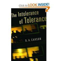 The Intolerance of Tolerance: D. A. Carson: 9780802831705: Amazon.com: Books