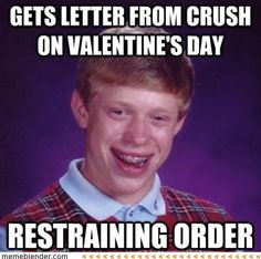 Bad Luck Brian – Letter on Valentine's Day