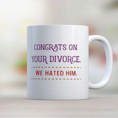 Coffee Mug Congrats On Your Divorce Mug Funny Coffee Mug Divorce Humor Coffee Mug Funny Mug Divorce Gift Coffee Mug (MUG99) by MixCreatives