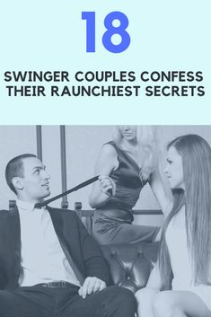 18 Swinger Couples Confess Their Raunchiest Secrets Polyamorous Relationship, Secret Relationship, Marriage Relationship, Relationship Captions, Personal Trainer Quotes, Friend Application, Marriage Games, Fun Couple Activities, Stories That Will Make You Cry