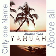 "PROCLAIMING THE NAME ABOVE ALL NAMES YAHUAH  Only ONE NAME ABOVE ALL The name of the son(he is not the almighty) of the Most high YAHUAH is now,  after he is risen YAHUAH.  Philippians 2:9  Almighty , therefore, has HIGHLY EXALTED HIM AND GIVEN HIM THE NAME which is ABOVE EVERY NAME , . YAHal/Jo-l 2:32 ""And it shall be that everyone who calls on the Name of יהוה YAHUAH shall be d-livered . For on Mount Tsiyon and in Yarushalayim there shall be an escape as יהוה YAHUAH has said, and among the…"