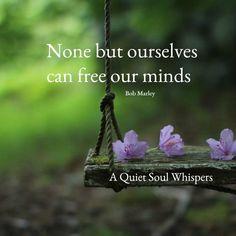 Quiet the mind.
