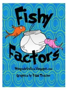 Fun fishy activity for practicing factors.  Students have to find all that factors of the product in the fish bowl.  Laminate and put into a Math c...