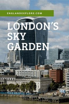 London's Sky Garden: Rise Above it All London Sky Garden, Rise Above, Cheap Travel, London Travel, Northern Ireland, Great Britain, United Kingdom, Travel Tips, Places To Visit