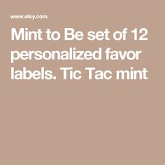 Mint to Be set of 12 personalized favor labels. Personalized Favors, Personalized Stickers, Wedding Ring Box, Wedding Favors, Rehearsal Dinner Favors, Hotel Welcome Bags, Be Design, How To Make Labels, Candy Favors
