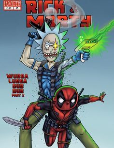 Rick and Morty x Cable & Deadpool