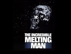 The Incredible Melting Man - The Arrow Video Story