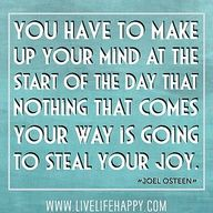 decide   nothing will steal your joy