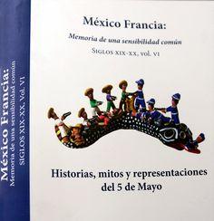 LIBRO ABORDA IMPACTO DE LA BATALLA DEL 5 DE MAYO EN MÉXICO Y FRANCIA