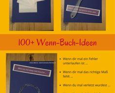mehr als 100 Ideen für dein Wenn Buch Wenn Buch Anleitung, Wenn Buch Ideen, Bastelanleitung