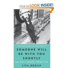 Lisa Kogan is hysterical. Love, love, love this woman. Wish she would write more. Wish she lived near me.