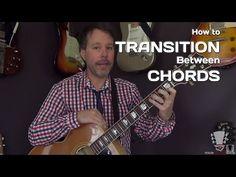 How to Transition Between Chords Smoothly - Guitar Lesson - YouTube