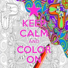 keep calm and color on / created with Keep Calm and Carry On for iOS #keepcalm #color