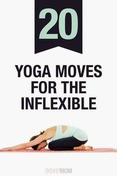 20 Yoga Moves for Inflexible Moms - Fit Smartly