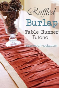 Ruffled Burlap Table Runner Tutorial @ Sew Much Ado