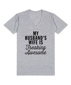 Love this Heather Gray 'My Husband's Wife' V-Neck Tee on #zulily! #zulilyfinds