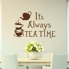 Its Always Tea Time Wall Decal Quote Alice In Wonderland Mad Hatter Wall Decals Vinyl Stickers Tea Lover Kitchen Dining Room Decor  Approximate