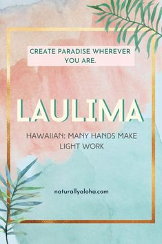 Lima, Hawaiian Quotes, Word Meaning, Aloha Hawaii, Language Lessons, We Can Do It, Core Values, Fun Events, How To Make Light