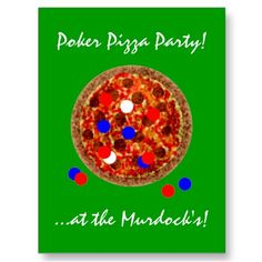 Poker Pizza Party Invitation Postcards. Planning a Holdem Tournament at your place?  Add a little pizza to the mix and you may increase participation. Card shows pizza with pepperoni...and a few poker chips.