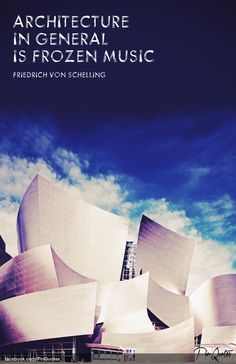 """Architecture in general is frozen music."" - Friedrich von Schelling #pinquotes #quote #architecture #beauty #music"