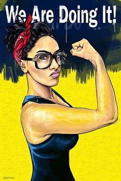 """We Are Doing It!"" Artist: KiatheCEO #rosietheriveter"