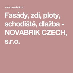 Fasády, zdi, ploty, schodiště, dlažba - NOVABRIK CZECH, s.r.o.