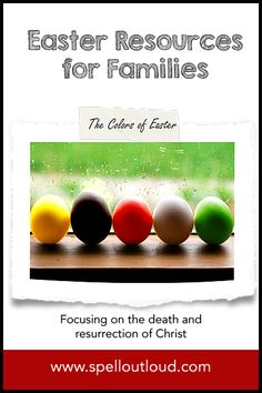 List of Easter Resources for families focusing on the resurrection of Christ ~ @maureenspell