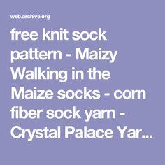free knit sock pattern - Maizy Walking in the Maize socks - corn fiber sock yarn - Crystal Palace Yarns