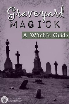 Just about every Witch loves to poke around in old cemeteries and graveyards. And yet, actually doing magick in graveyards is a guarded subject, even among people who practice their craft without shame. Is it discomfort with death? Fear of not being taken seriously? The overwhelming influence of the white-light crowd?