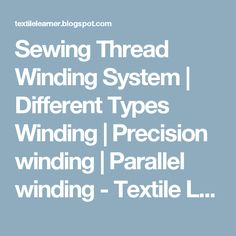 Sewing Thread Winding System | Different Types Winding | Precision winding | Parallel winding - Textile Learner