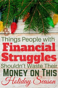 Financial struggles? Here are 8 things people with financial struggles shouldn't waste their money this holiday season. Do you agree?