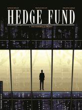 Hedge fund / Tome 1 : les hommes d'argent Cote : 010 HEN