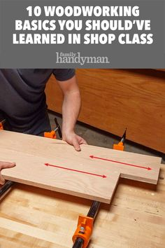 10 Woodworking Basics You Should've Learned in Shop Class Just because you slacked off in your high school shop class doesn't mean you can't learn woodworking now. Get started with these basics. Woodworking Shop Layout, Woodworking Projects That Sell, Woodworking Basics, Woodworking For Kids, Router Woodworking, Woodworking Patterns, Woodworking Workshop, Woodworking Furniture, Woodworking Equipment