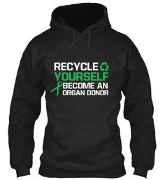 Must-Have If you are organ donor