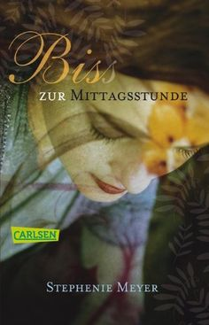 Bella und Edward, Band 2: Biss zur Mittagsstunde eBook: Stephenie Meyer, Sylke Hachmeister: Amazon.de: Bücher