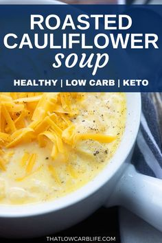 Roasted cauliflower soup is a healthy, low carb dinner option that's perfect for chilly nights. Top it off with some grated cheddar and fresh cracked pepper. Just 5 net carbs per serving. #cauliflowersoup #ketosoup Low Carb Soup Recipes, Atkins Recipes, Sugar Free Recipes, Lunch Recipes, Keto Recipes, Dinner Recipes, Healthy Recipes, Roasted Cauliflower, Cauliflower Recipes