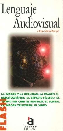 Lenguaje audiovisual / Alfonso Palazón Meseguer http://encore.fama.us.es/iii/encore/record/C__Rb2001652?lang=spi