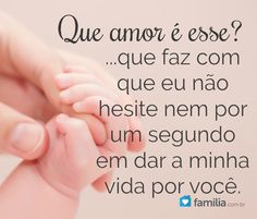 Que amor é esse? Love Mom, Peace And Love, Peace Love And Understanding, Maria Clara, Foto Baby, True Love, Quotations, To My Daughter, Romance