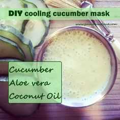Cooling Cucumber Mask 1 L cucumber 2 TBSP Unrefined Coconut Oil 1/4 C Aloe Vera Gel 8 Drops of Carrot Seed Ess.Oil (opt) Blend all ingredients together until all ingredients form a smooth cream.  Transfer to ice cube tray and freeze. You might hold a bit back and pop it in the fridge so you can use your mask now!  Apply around the eyes. Leave on for 10-15 min. It feels HEAVENLY! So refreshing-you can just feel the puffiness disappearing!