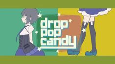 drop pop candy ver れをるとギガ << I adore Giga-P's songs so much and this is no exception. I just love his collabs with Reol and this song is so upbeat and catchy it makes me smile every time.