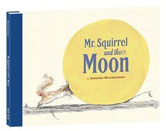 Mr Squirrel and the moon